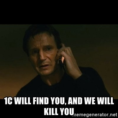 liam neeson taken -  1c will find you, and we will kill you
