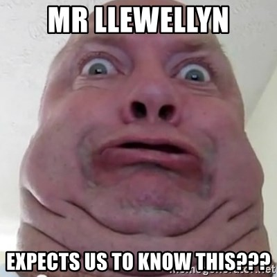 Ugly but Beautiful - mr llewellyn expects us to know this???