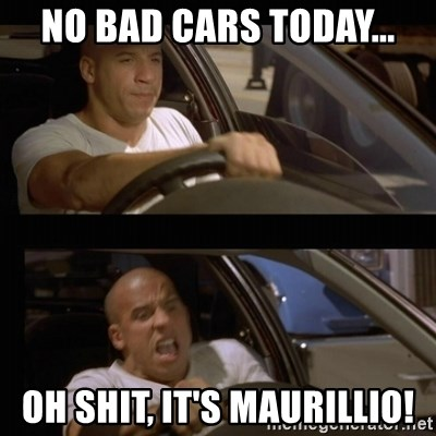 Vin Diesel Car - no bad cars today... oh shit, IT's maurillio!