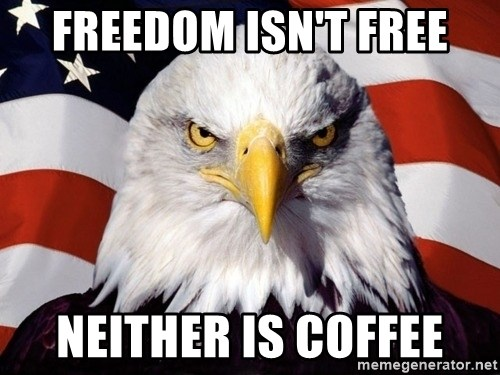 American Pride Eagle - freedom isn't free neither is coffee