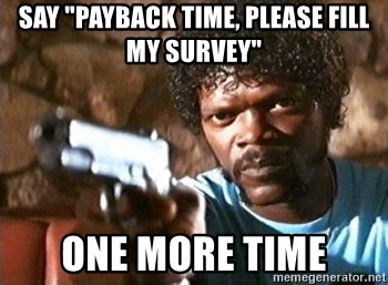 """Pulp Fiction - say """"payback time, please fill my survey"""" one more time"""