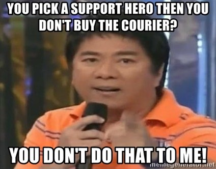 willie revillame you dont do that to me - YOU PICK A SUPPORT HERO THEN YOU DON'T BUY THE COURIER? YOU DON'T DO THAT TO ME!