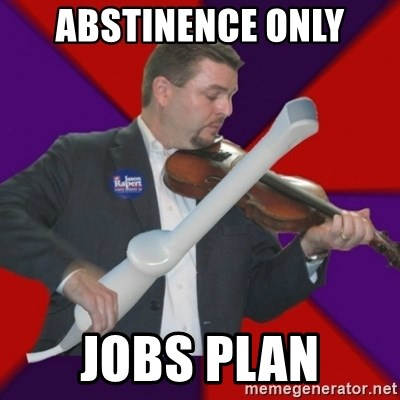 FiddlingRapert - Abstinence only jobs plan