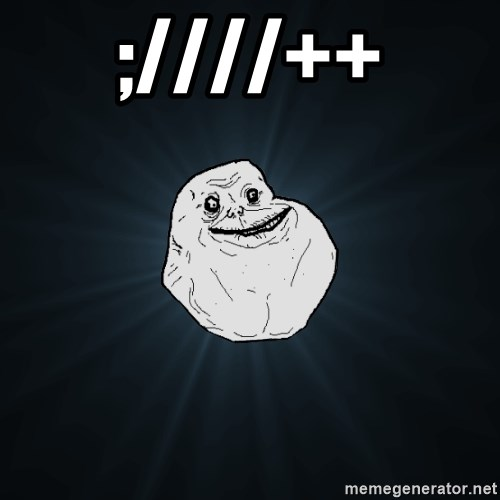 Forever Alone - ;////++