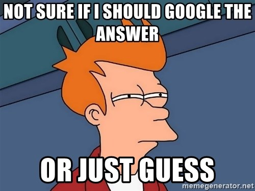 Futurama Fry - Not sure If I should Google the answer or just guess