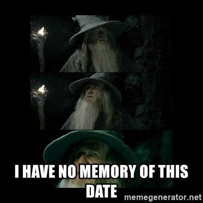 Confused Gandalf -  I have no memory of this date