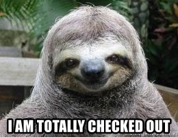 Sexual Sloth -  i am totally checked out