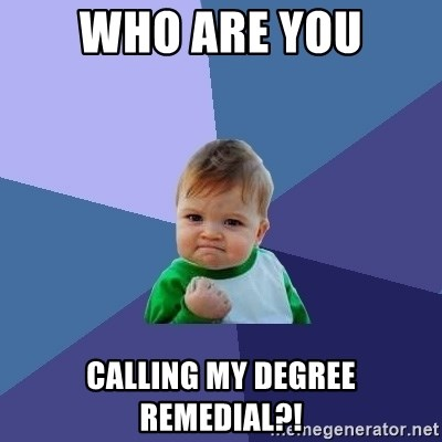 Success Kid - Who are you calling my degree remedial?!