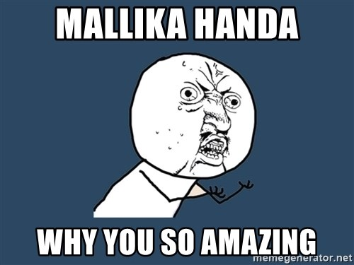 Y U No - Mallika handa why you so amazing