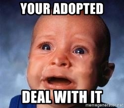 Very Sad Kid - your adopted deal with it