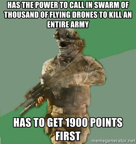philosoraptor call of duty - Has the power to call in swarm of thousand of flying drones to kill an entire army has to get 1900 points first