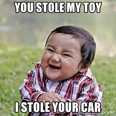 Niño Malvado - Evil Toddler - you stole my toy I stole your car