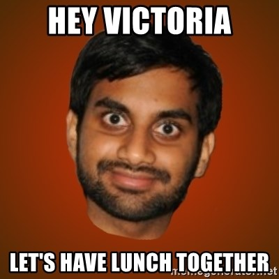 Generic Indian Guy - hey victoria let's have lunch together