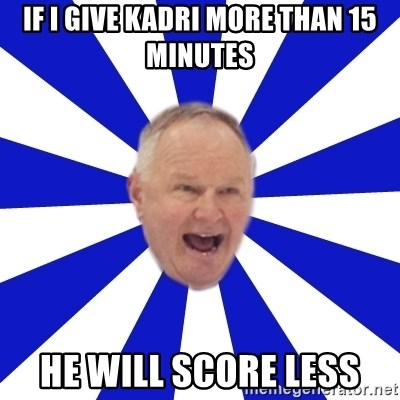 Crafty Randy - If I give Kadri more than 15 minutes He will score less