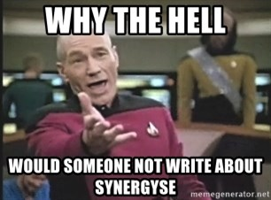 Picard Wtf - WHY THE HELL WOULD SOMEONE NOT WRITE ABOUT SYNERGYSE