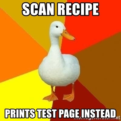 Technologically Impaired Duck - Scan Recipe Prints test page instead