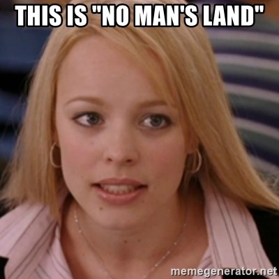 """mean girls - tHIS IS """"NO MAN'S LAND"""""""