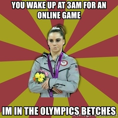 Not Impressed Makayla - you wake up at 3am for an online game im in the olympics betches