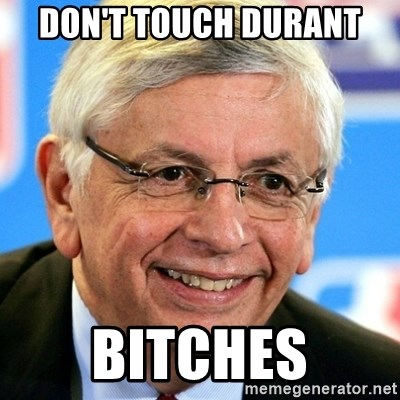 David Stern - DON'T TOUCH DURANT BITCHES