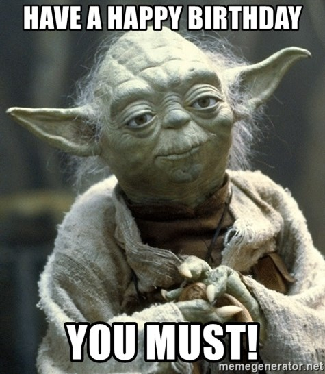Yodanigger - Have A Happy Birthday You Must!