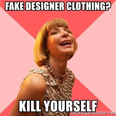 Amused Anna Wintour - fake designer clothing? kill yourself
