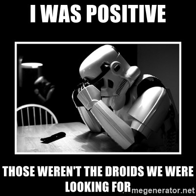 Sad Trooper - I Was positive Those weren't the droids we were looking for