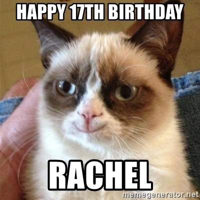 Grumpy Cat Smile - Happy 17th birthday  Rachel