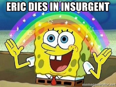 Imagination - ERIC DIES IN INSURGENT