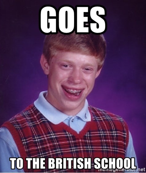 Bad Luck Brian - Goes TO THE British school