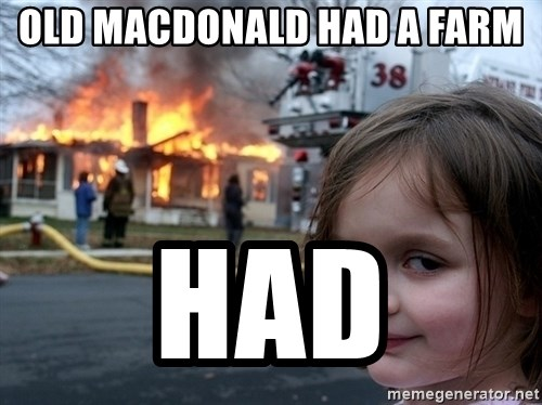 Disaster Girl - Old macdonald had a farm had