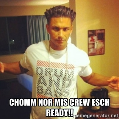 Drum And Bass Guy -  CHOMM NOR MIS CREW ESCH READY!!