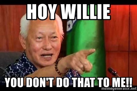 Mayor Lim Meme - HOY WILLIE YOU DON't DO THAT TO ME!!