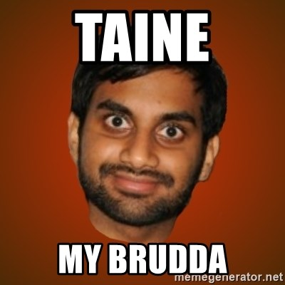 Generic Indian Guy - TAINE MY BRUDDA