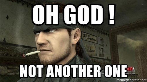 Solid Snake - Oh God ! Not another one