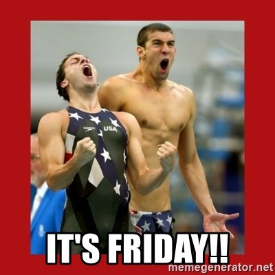 Ecstatic Michael Phelps -  It's Friday!!