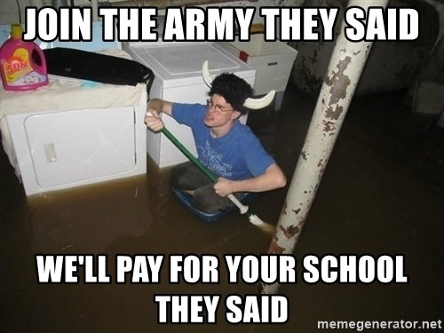 X they said,X they said - Join the army they said we'll pay for your school they said