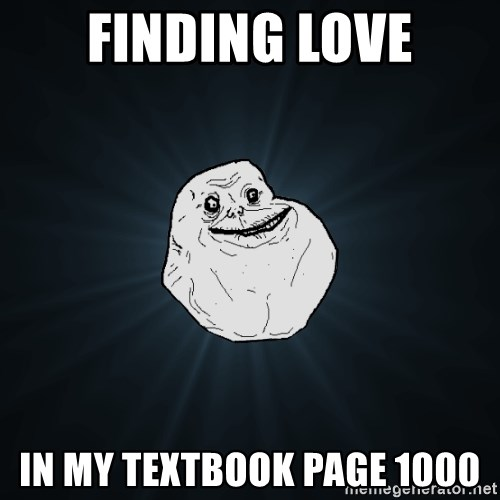 Forever Alone - Finding love in my textbook page 1000