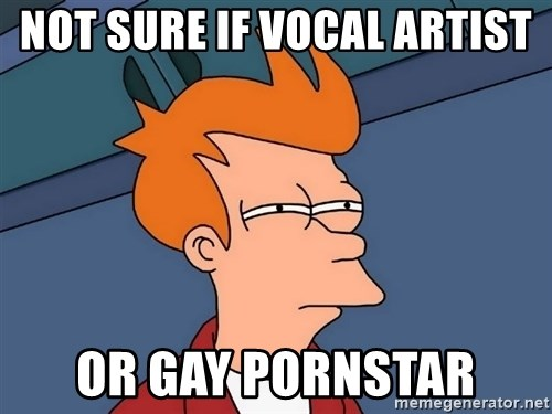 Futurama Fry - not sure if vocal artist or gay pornstar