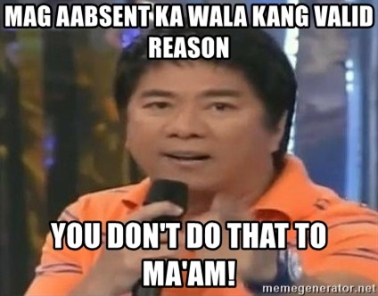 willie revillame you dont do that to me - Mag aabsent ka wala kang valid reason yOU dON'T DO THAT TO MA'aM!