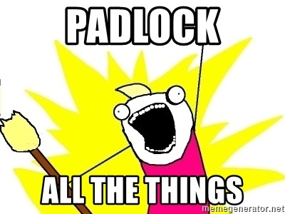X ALL THE THINGS - PADLOCK ALL THE THINGS