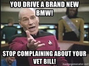 Picard Wtf - you drive a brand new bmw! stop complaining about your vet bill!