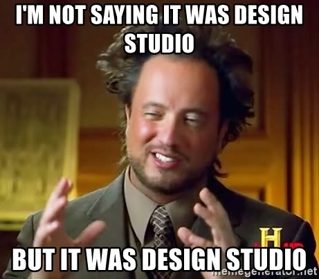 Ancient Aliens - I'm not saying it was design studio but it was design studio