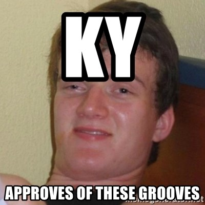 Really Stoned Guy - KY  Approves of these grooves