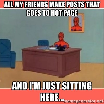 Masturbating Spider-Man - all my friends make posts that goes to hot page and i'm just sitting here...