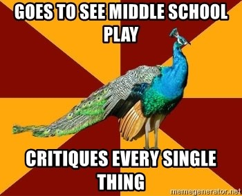 Thespian Peacock - GOES TO SEE MIDDLE SCHOOL PLAY CRITIQUES EVERY SINGLE THING