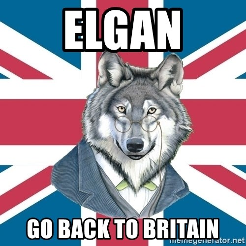 Sir Courage Wolf Esquire - Elgan Go Back to Britain
