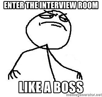 Like A Boss - enter the interview room like a boss