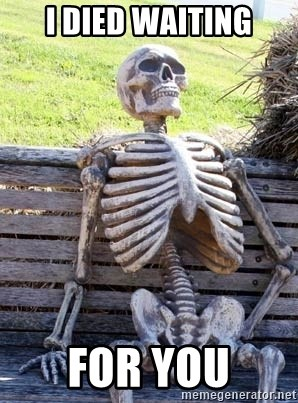 Waiting Skeleton - I Died waiting For You
