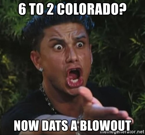 Pauly D - 6 to 2 Colorado? Now Dats a blowout