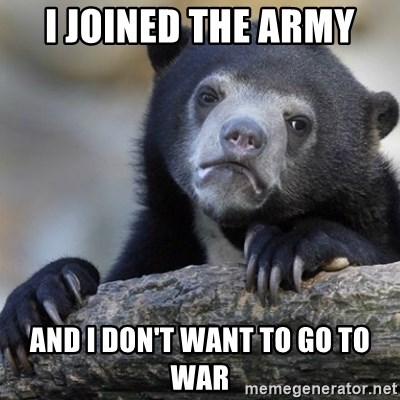 Confession Bear - I joined the army And I don't want to go to war